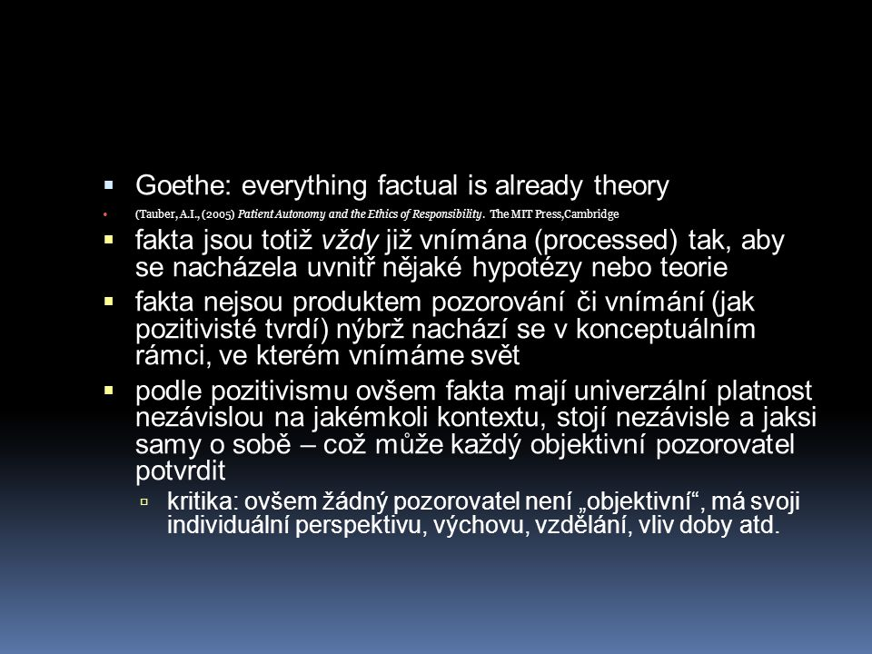 Goethe: everything factual is already theory