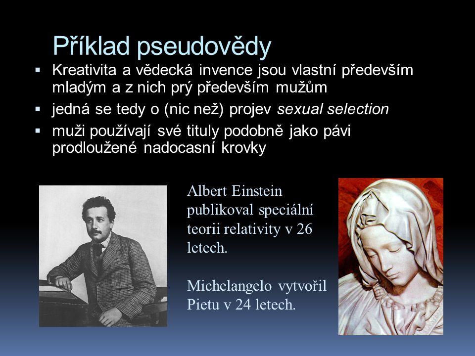 Příklad pseudovědy Kreativita a vědecká invence jsou vlastní především mladým a z nich prý především mužům.