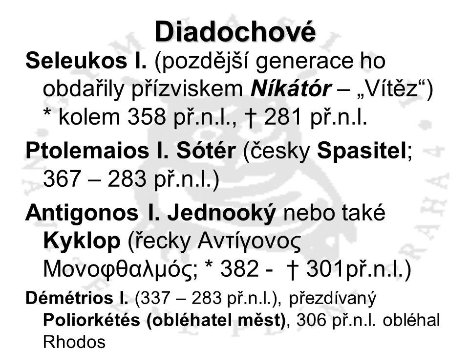 """Diadochové Seleukos I. (pozdější generace ho obdařily přízviskem Níkátór – """"Vítěz ) * kolem 358 př.n.l., † 281 př.n.l."""