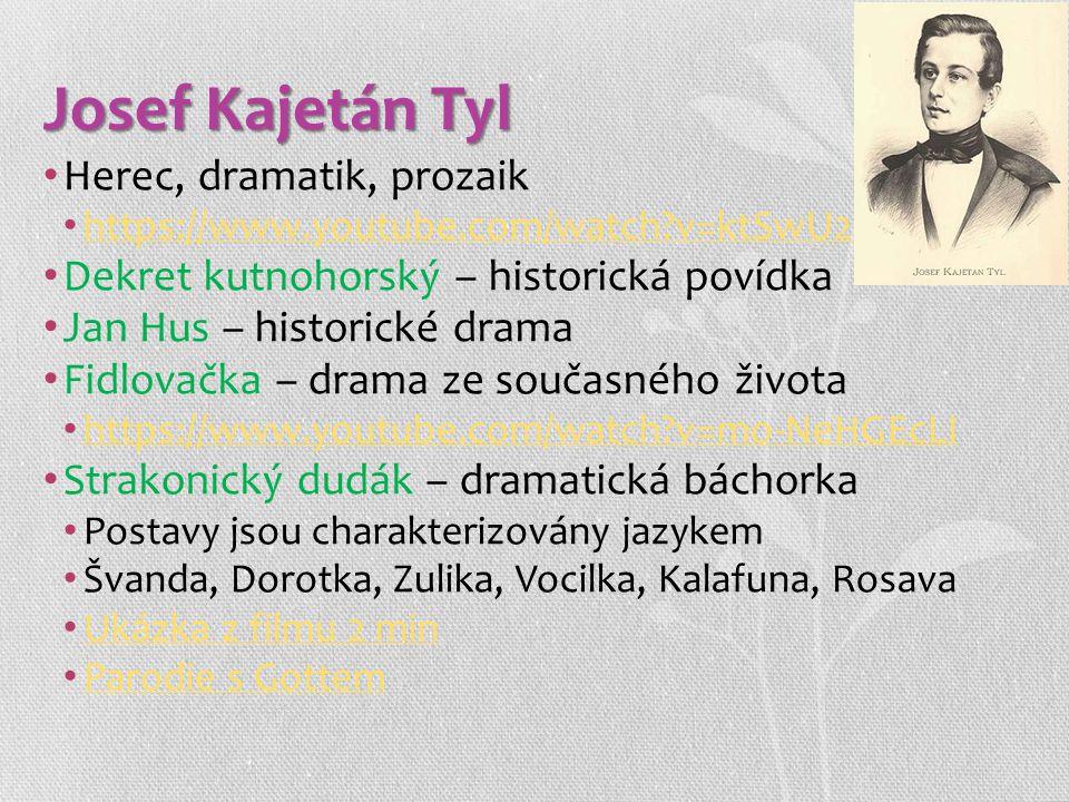 Josef Kajetán Tyl Herec, dramatik, prozaik