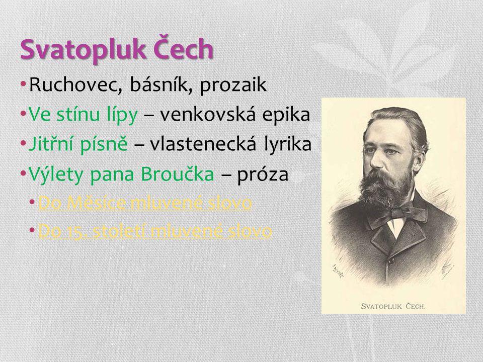 Svatopluk Čech Ruchovec, básník, prozaik