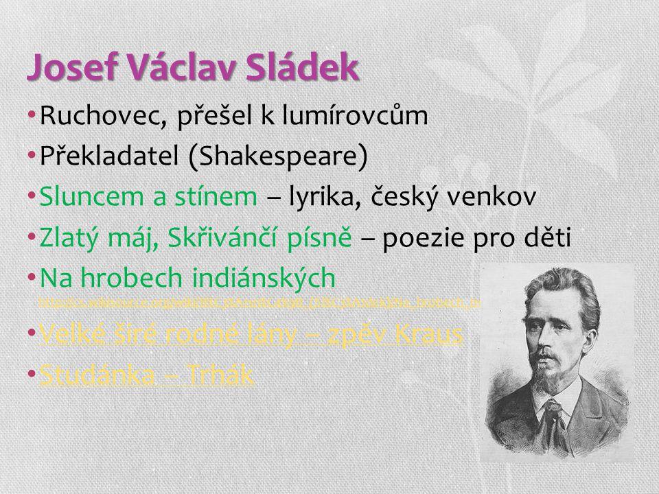 Josef Václav Sládek Ruchovec, přešel k lumírovcům