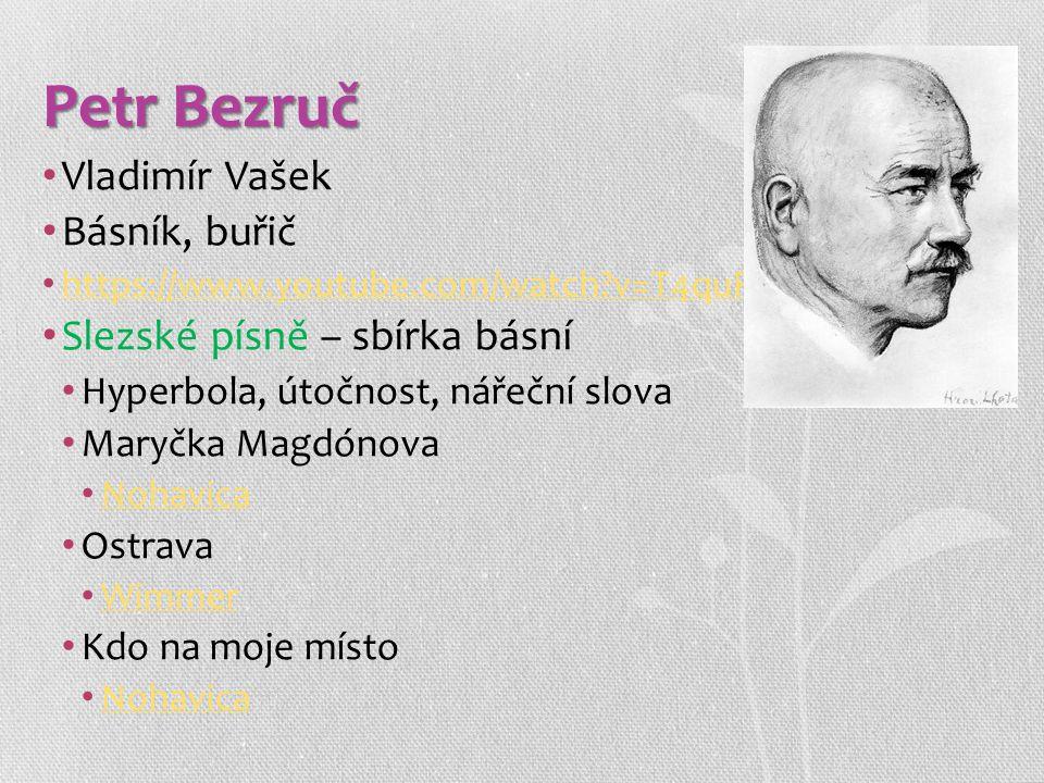 Petr Bezruč Vladimír Vašek Básník, buřič Slezské písně – sbírka básní