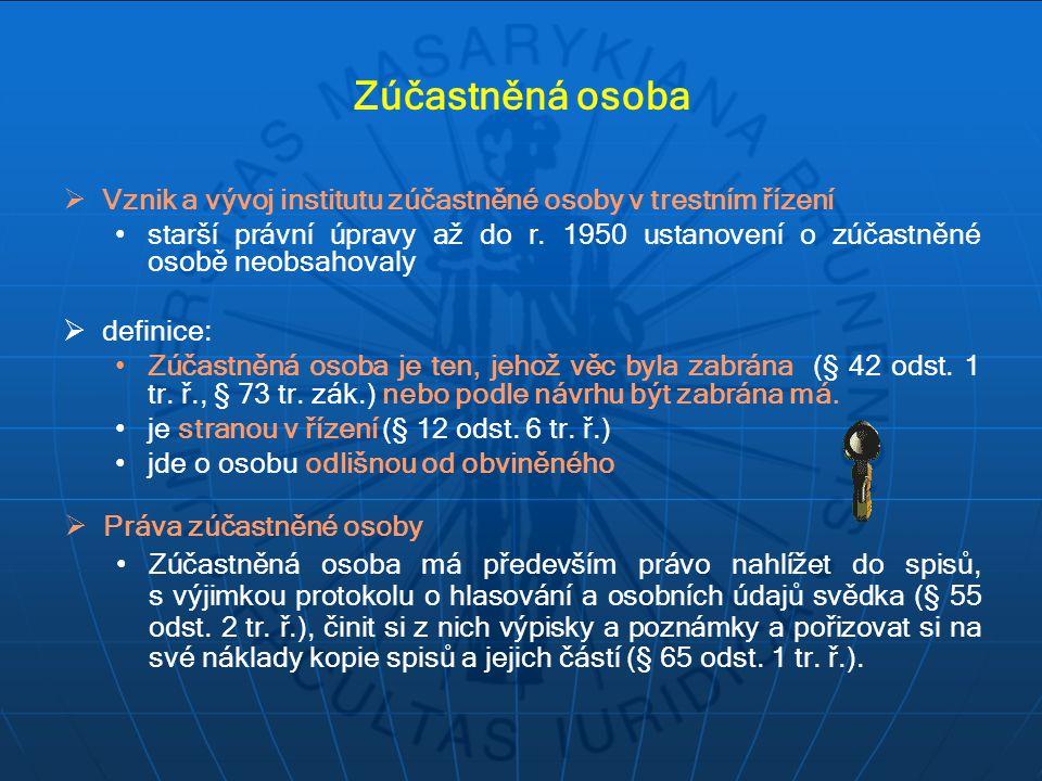 Zúčastněná osoba Vznik a vývoj institutu zúčastněné osoby v trestním řízení.