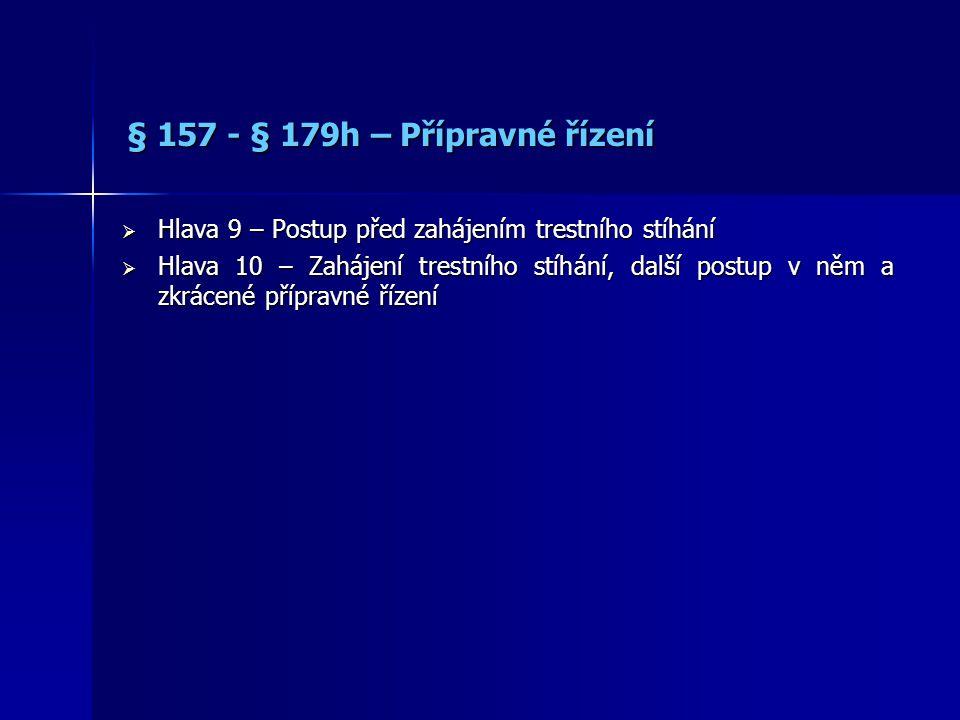 § 157 - § 179h – Přípravné řízení
