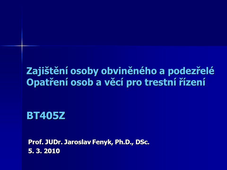 Prof. JUDr. Jaroslav Fenyk, Ph.D., DSc. 5. 3. 2010