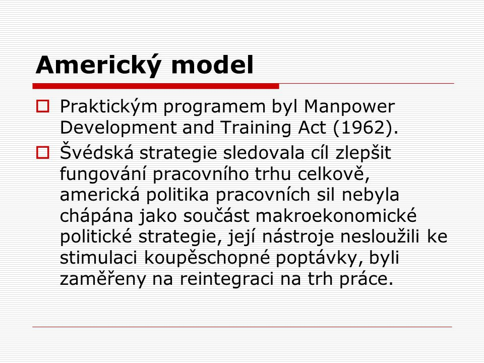 Americký model Praktickým programem byl Manpower Development and Training Act (1962).