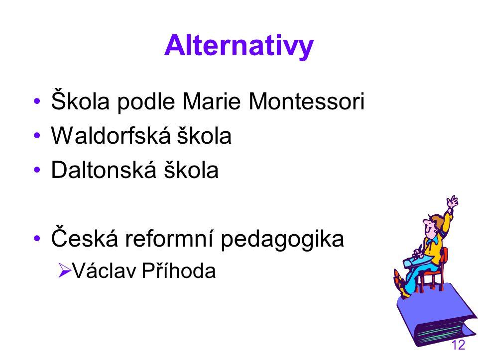 Alternativy Škola podle Marie Montessori Waldorfská škola
