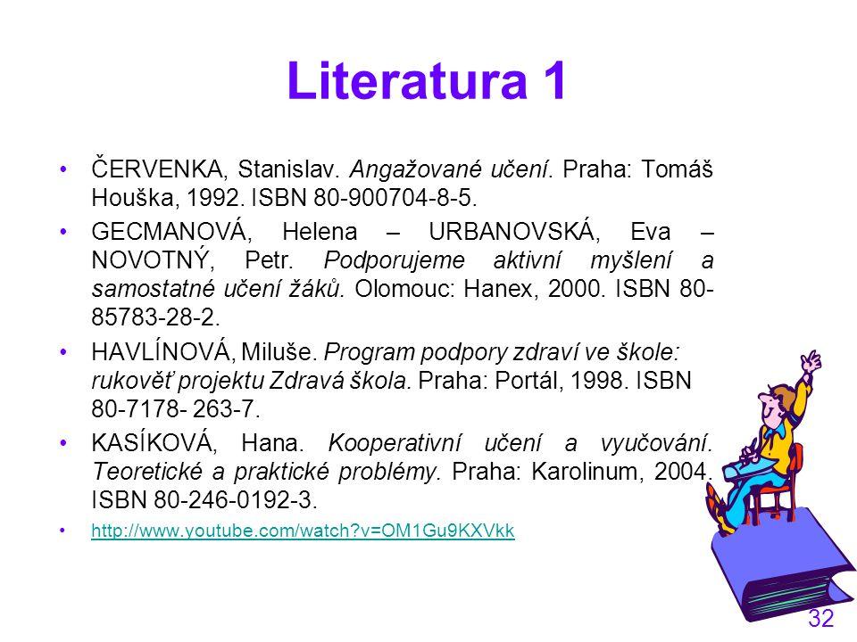 Literatura 1 ČERVENKA, Stanislav. Angažované učení. Praha: Tomáš Houška, 1992. ISBN 80-900704-8-5.
