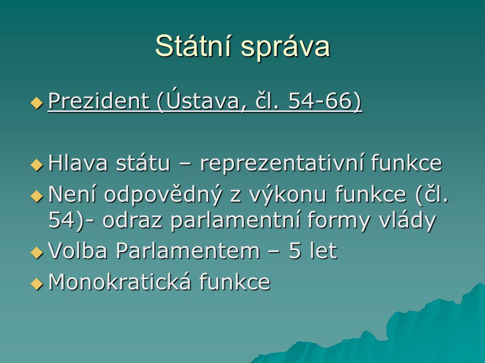 Státní správa Prezident (Ústava, čl. 54-66)
