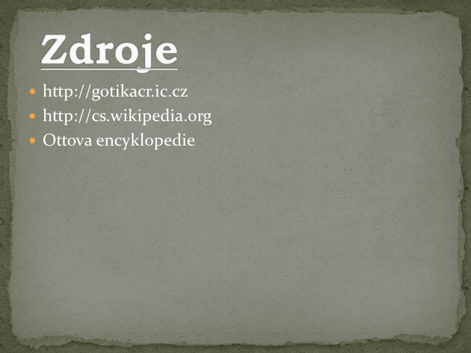 Zdroje http://gotikacr.ic.cz http://cs.wikipedia.org