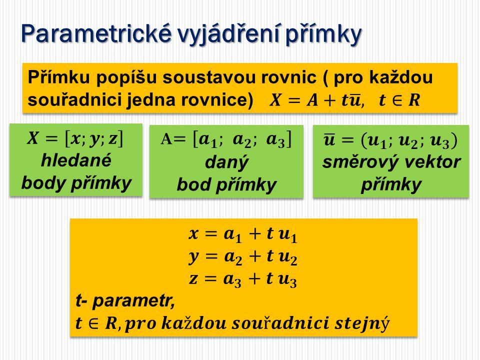 𝒖 =( 𝒖 𝟏 ; 𝒖 𝟐 ; 𝒖 𝟑 ) směrový vektor přímky