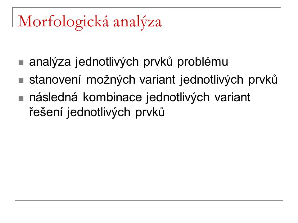 Morfologická analýza analýza jednotlivých prvků problému