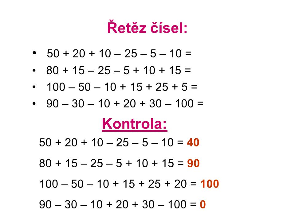 Řetěz čísel: Kontrola: 50 + 20 + 10 – 25 – 5 – 10 =