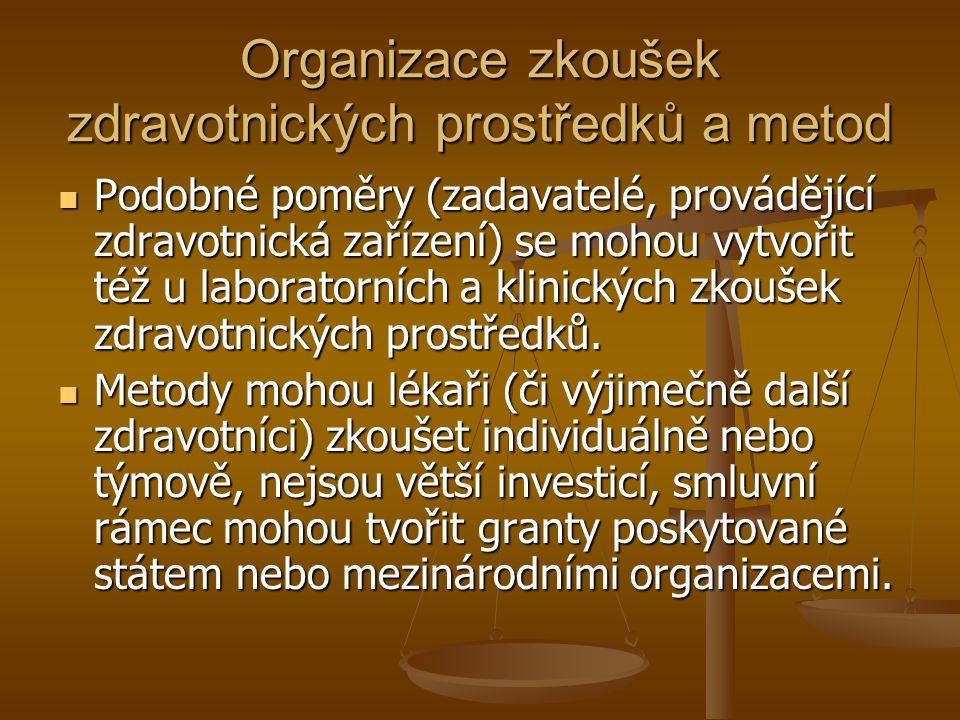Organizace zkoušek zdravotnických prostředků a metod