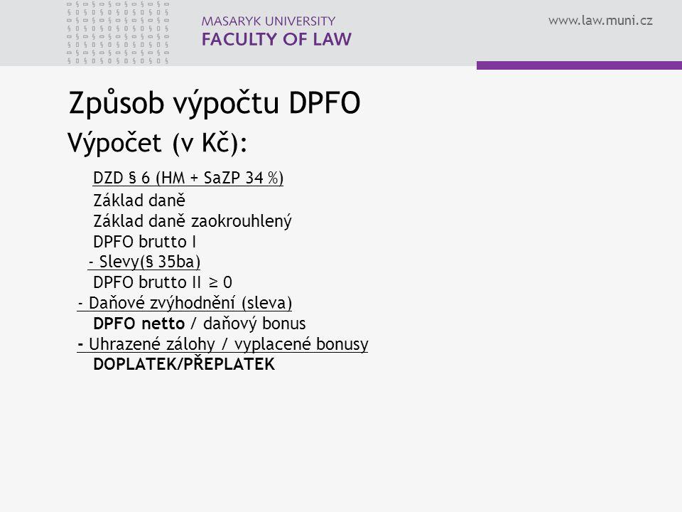 Způsob výpočtu DPFO Výpočet (v Kč): DZD § 6 (HM + SaZP 34 %)