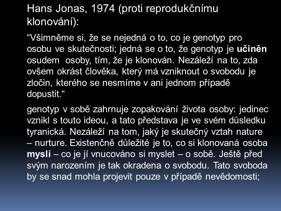 Hans Jonas, 1974 (proti reprodukčnímu klonování):