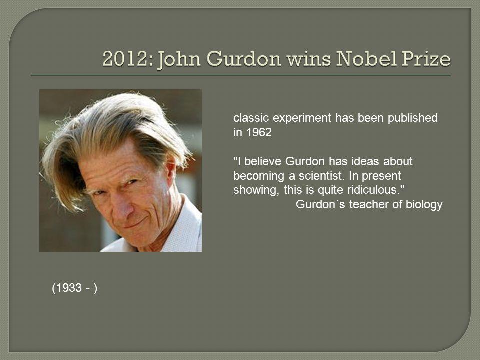 2012: John Gurdon wins Nobel Prize