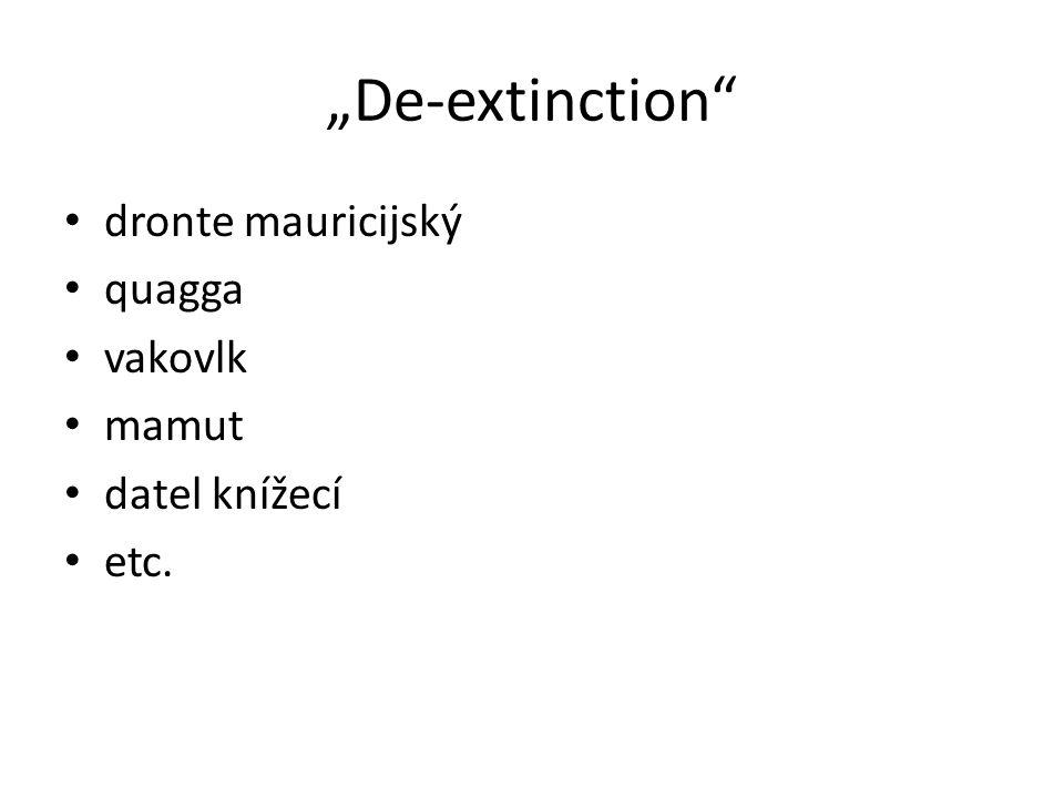 """""""De-extinction dronte mauricijský quagga vakovlk mamut datel knížecí"""