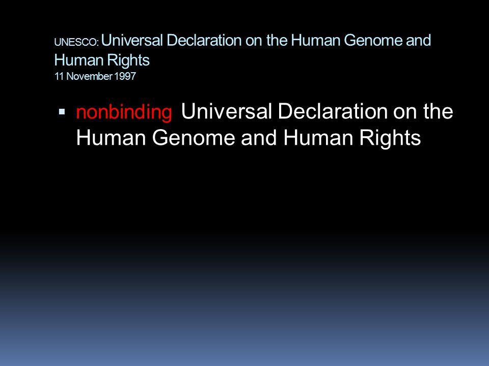 nonbinding Universal Declaration on the Human Genome and Human Rights
