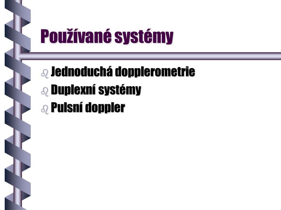 Používané systémy Jednoduchá dopplerometrie Duplexní systémy