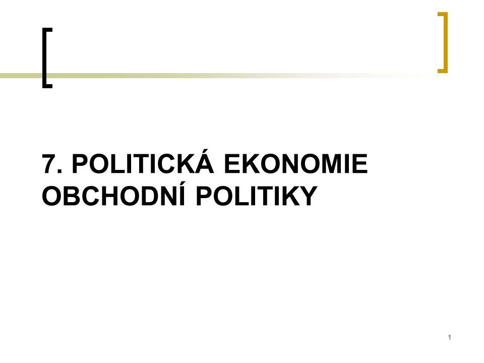 7. POLITICKÁ EKONOMIE OBCHODNÍ POLITIKY