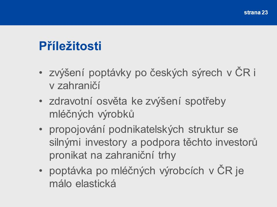 Příležitosti zvýšení poptávky po českých sýrech v ČR i v zahraničí