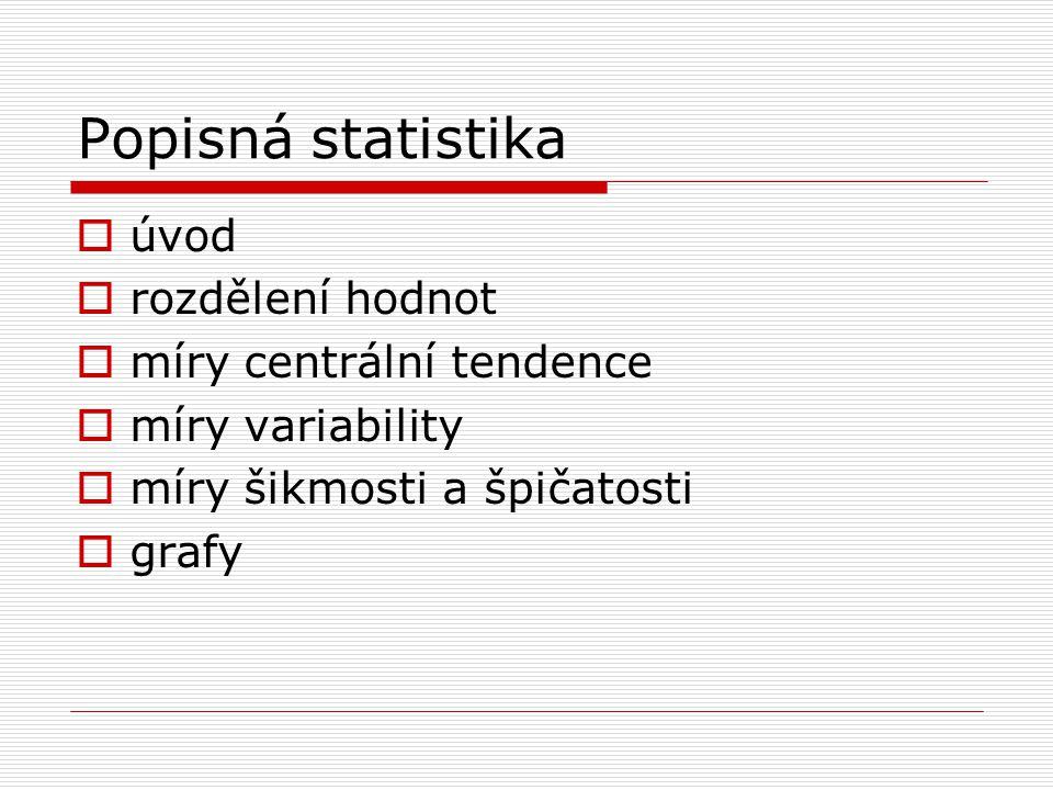Popisná statistika úvod rozdělení hodnot míry centrální tendence