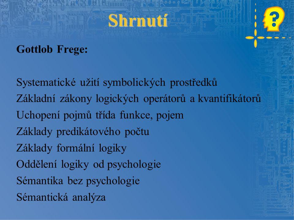 Shrnutí Gottlob Frege: Systematické užití symbolických prostředků