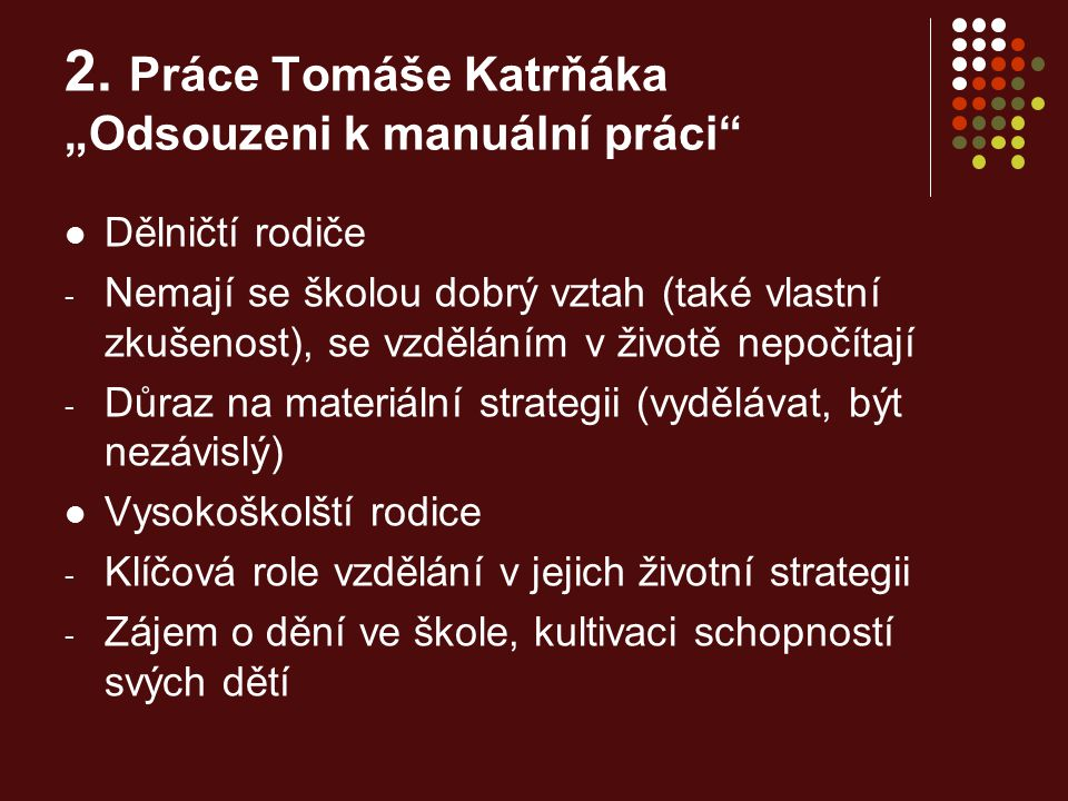 """2. Práce Tomáše Katrňáka """"Odsouzeni k manuální práci"""