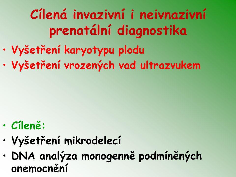 Cílená invazivní i neivnazivní prenatální diagnostika