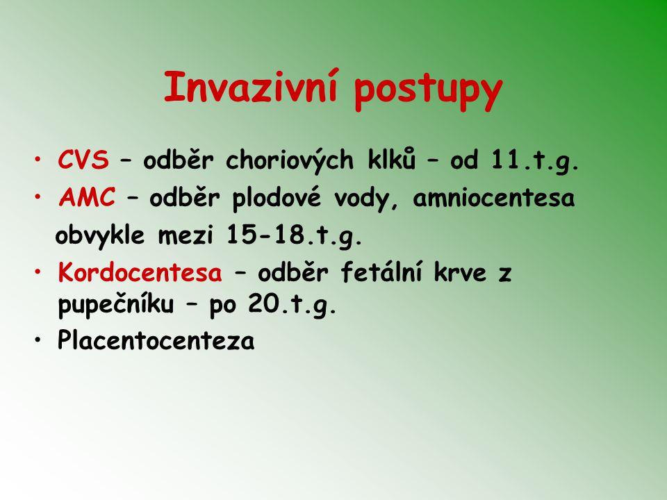 Invazivní postupy CVS – odběr choriových klků – od 11.t.g.