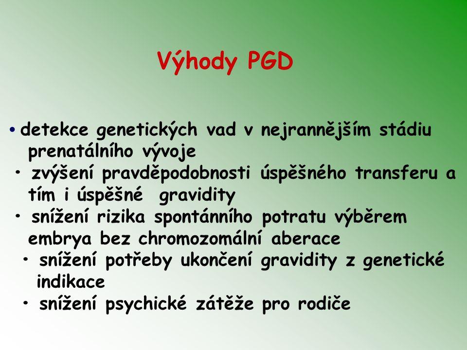 Výhody PGD • detekce genetických vad v nejrannějším stádiu