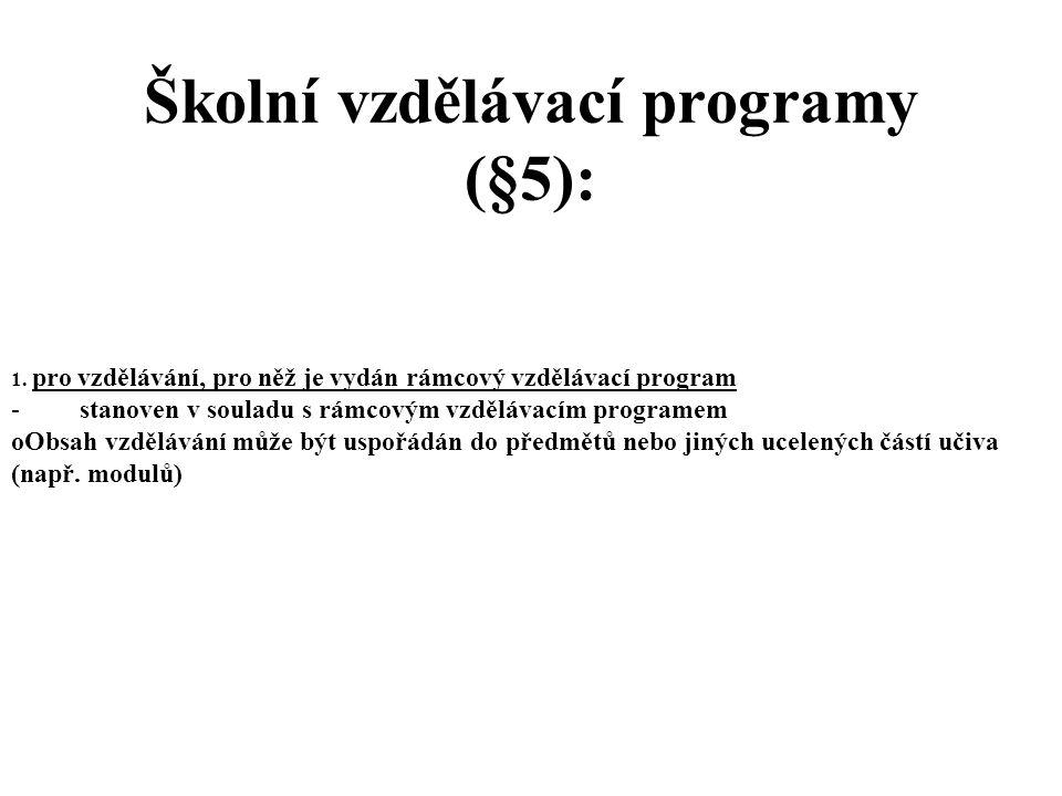 Školní vzdělávací programy (§5):