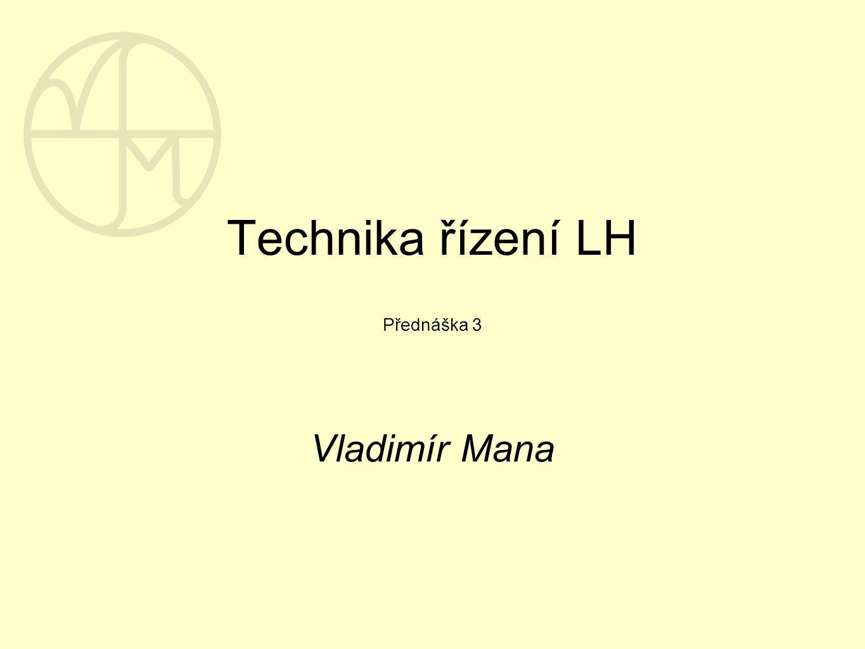 Technika řízení LH Přednáška 3