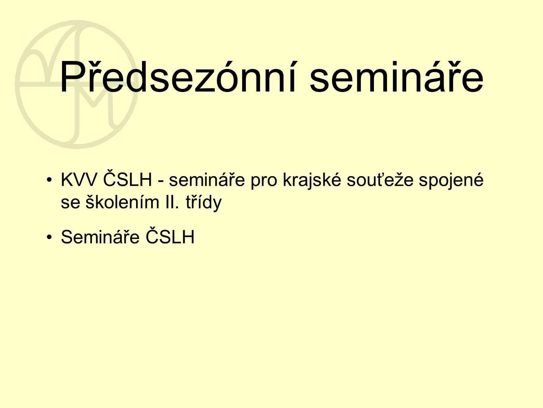 Předsezónní semináře KVV ČSLH - semináře pro krajské souťeže spojené se školením II.