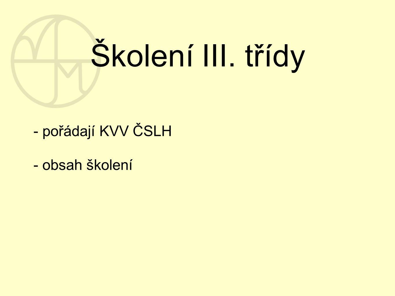 Školení III. třídy - pořádají KVV ČSLH - obsah školení