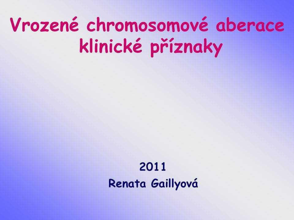 Vrozené chromosomové aberace klinické příznaky