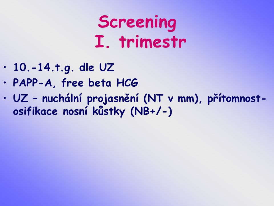 Screening I. trimestr 10.-14.t.g. dle UZ PAPP-A, free beta HCG