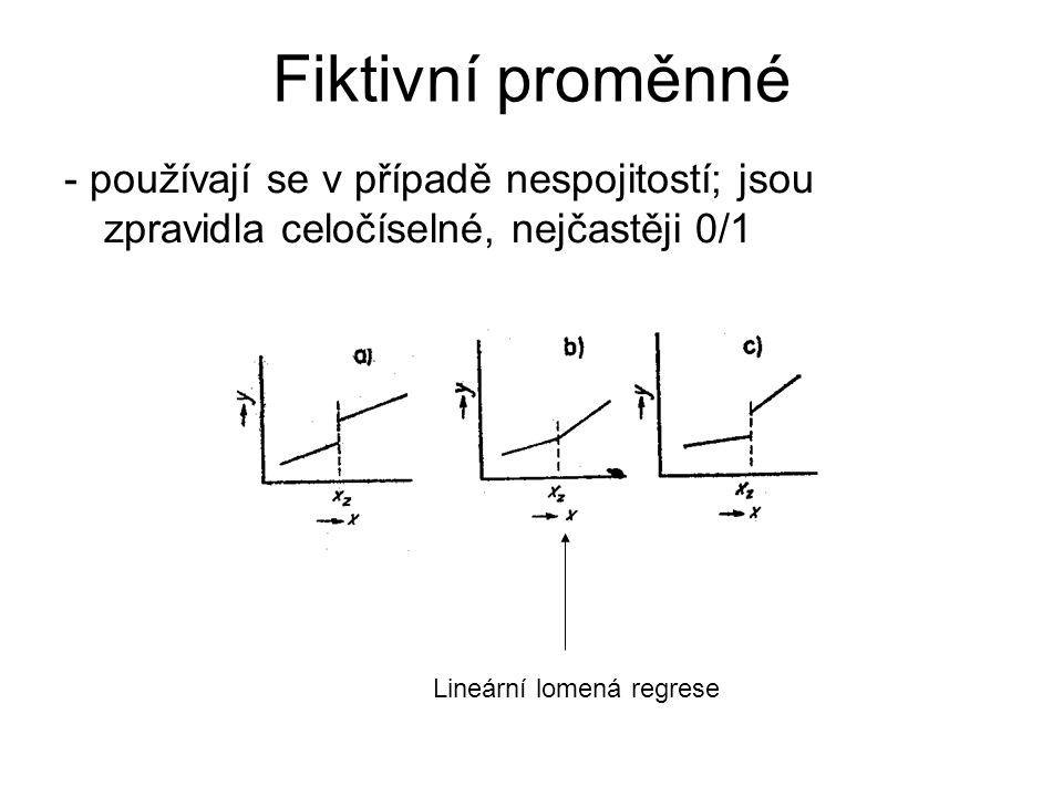Fiktivní proměnné - používají se v případě nespojitostí; jsou zpravidla celočíselné, nejčastěji 0/1.