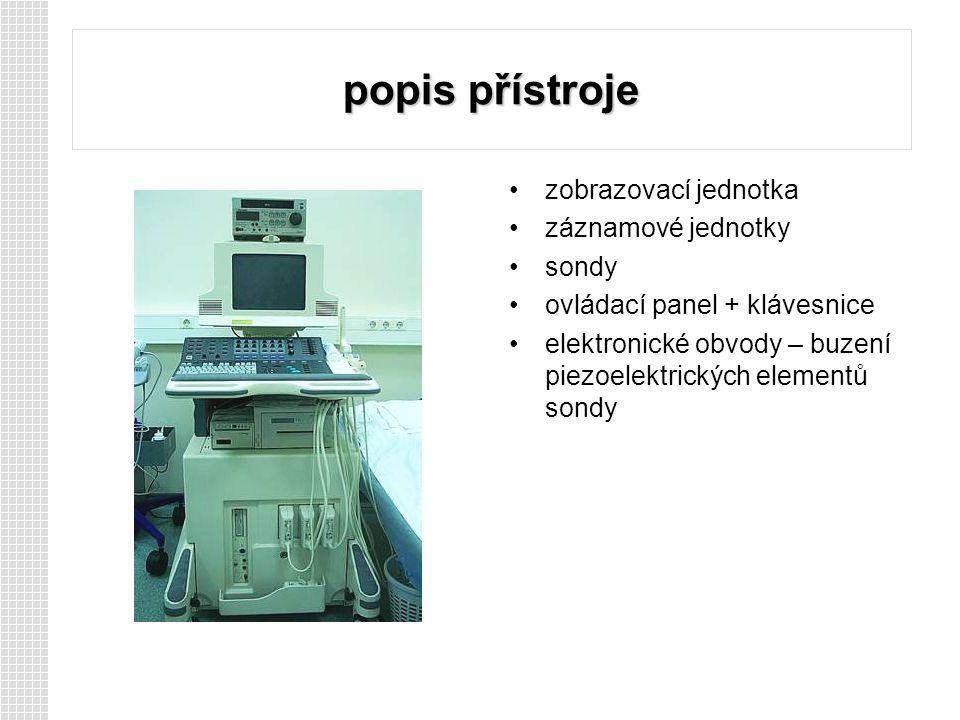 popis přístroje zobrazovací jednotka záznamové jednotky sondy