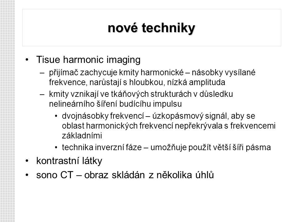 nové techniky Tisue harmonic imaging kontrastní látky