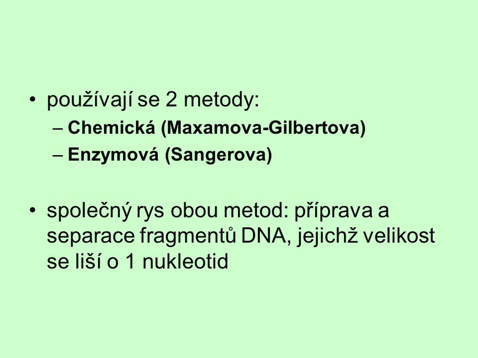 používají se 2 metody: Chemická (Maxamova-Gilbertova) Enzymová (Sangerova)