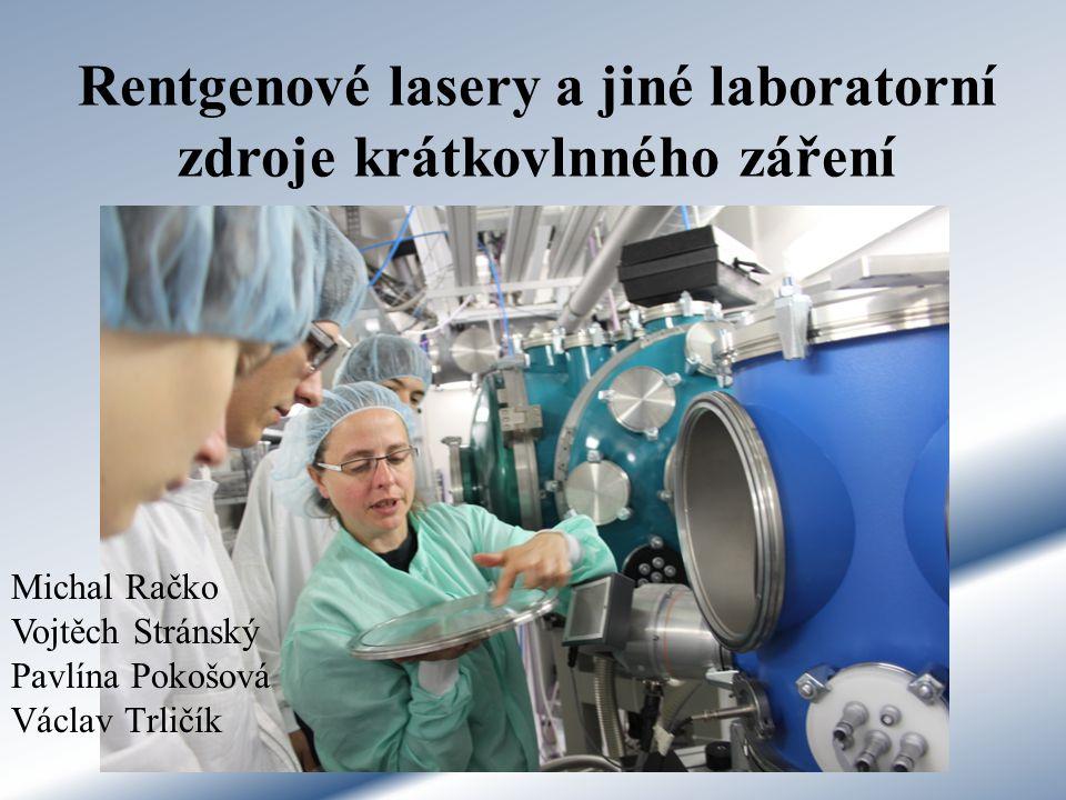 Rentgenové lasery a jiné laboratorní zdroje krátkovlnného záření