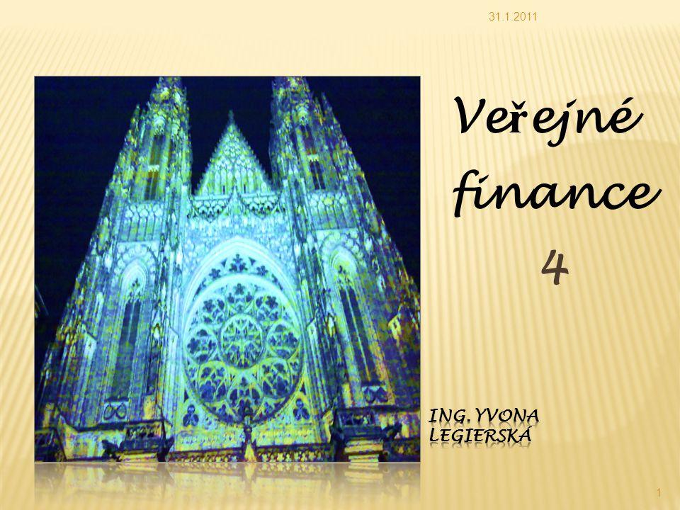 31.1.2011 Veřejné finance 4 Ing. Yvona Legierská