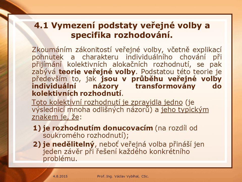 4.1 Vymezení podstaty veřejné volby a specifika rozhodování.