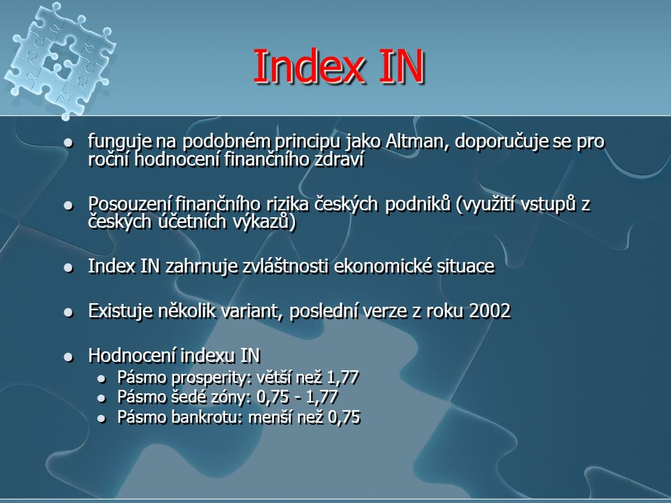 Index IN funguje na podobném principu jako Altman, doporučuje se pro roční hodnocení finančního zdraví.