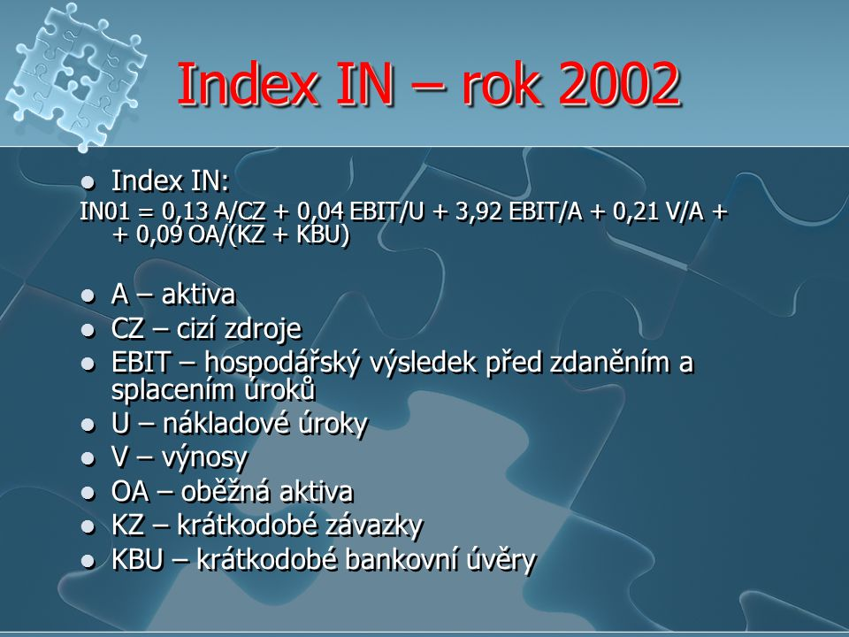 Index IN – rok 2002 Index IN: A – aktiva CZ – cizí zdroje