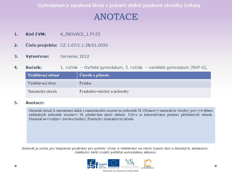ANOTACE Kód EVM: K_INOVACE_1.FY.03