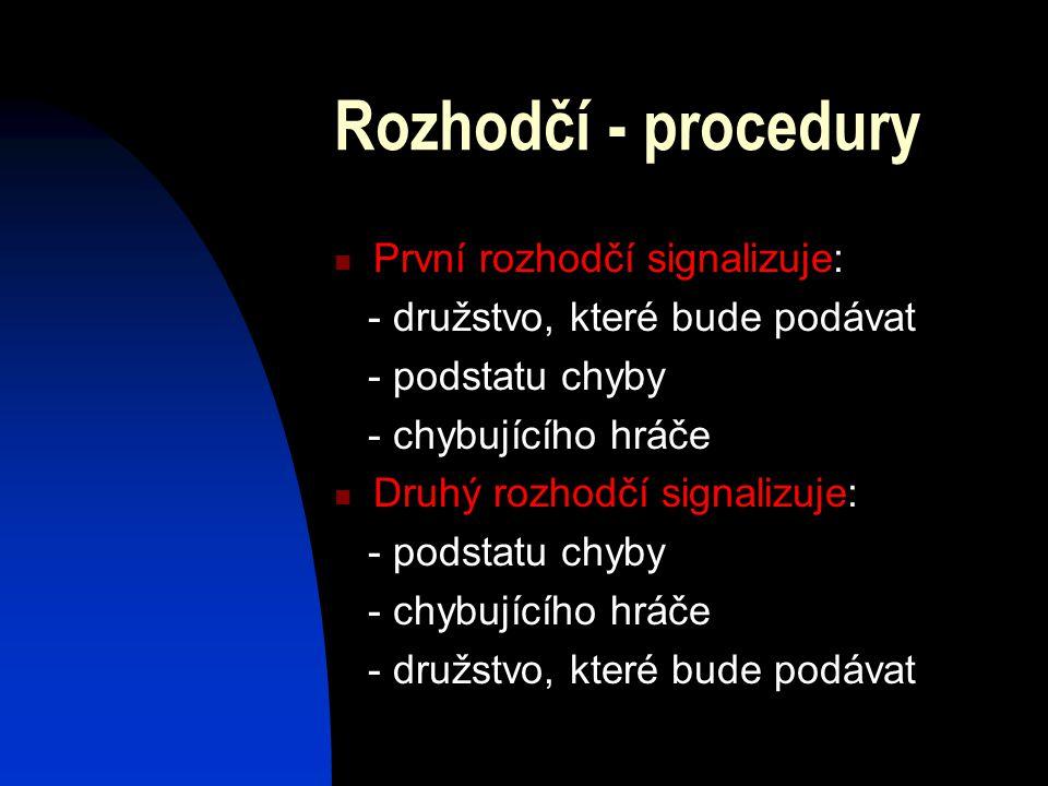 Rozhodčí - procedury První rozhodčí signalizuje: